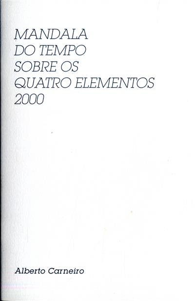Mandala do tempo sobre quatro elementos, 2000 (texto Alberto Carneiro)