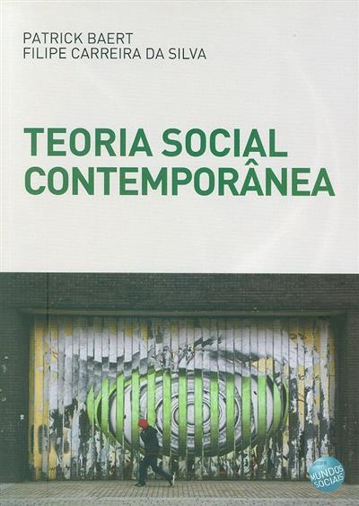 Teoria social contemporânea (Patrick Baert, Filipe Carreira da Silva)