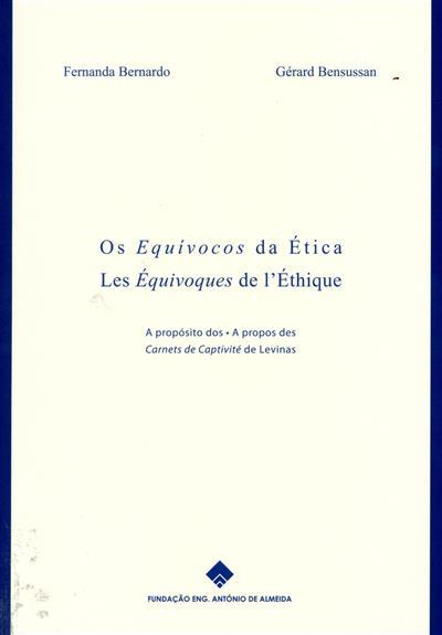 Os equívocos da ética (Fernanda Bernardo, Gérard Bensussan)