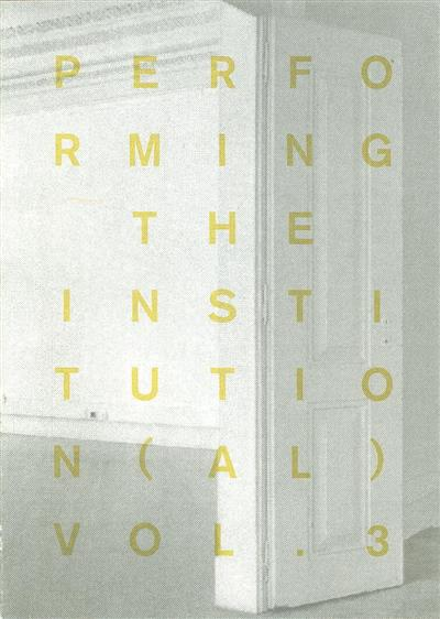 Performing the institucion(al) (Terceiro ciclo de exposições da Kunsthalle Lissabon)
