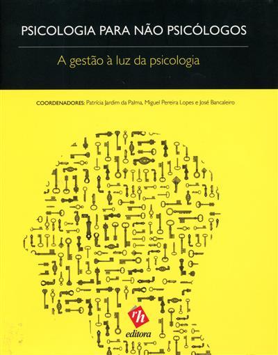 Psicologia para não psicólogos (coord. Patrícia Jardim da Palma, Miguel Pereira Lopes, José Rendeiro)