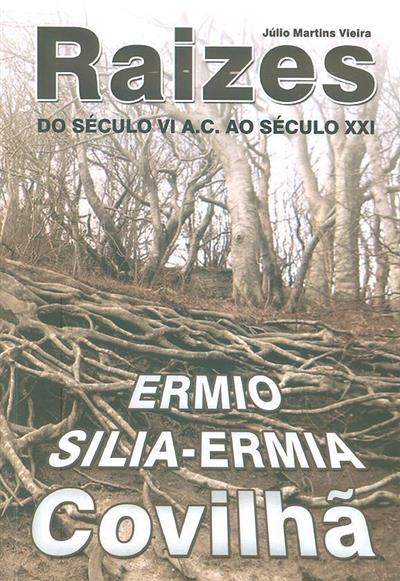 Raizes do século VI A.C. ao século XXI (Júlio Martins Vieira)