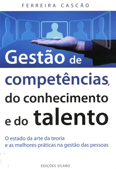 Gestão de competências, do conhecimento e do talento (Ferreira Cascão)