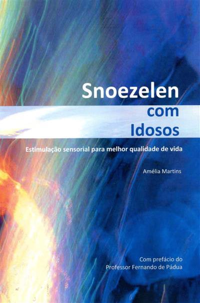 Snoezelen com idosos (Amélia Martins)