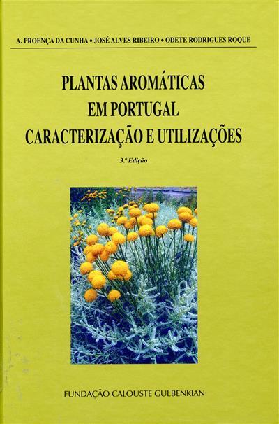 Plantas aromáticas em Portugal (A. Proença da Cunha, José Alves Ribeiro, Odete Rodrigues Roque)
