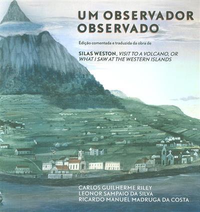 Um observador observado (Carlos Guilherme Riley, Leonor Sampaio da Silva, Ricardo Manuel Madruga da Costa)