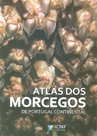 Atlas dos morcegos de Portugal Continental (coord. Ana Rainho... [et al.])