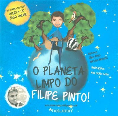 O planeta limpo do Filipe Pinto (Filipe Pinto, Narciso Moreira)