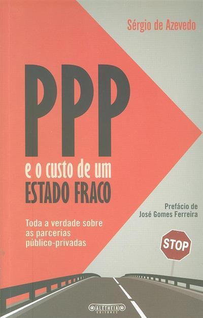 PPP e o custo de um Estado fraco (Sérgio de Azevedo)