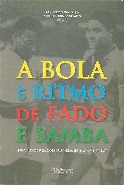 A bola ao ritmo de fado e samba (coord. Francisco Pinheiro, Victor Andrade de Melo)