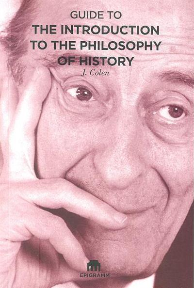 Short guide to the introduction to the philosophy of history of Raymond Aron