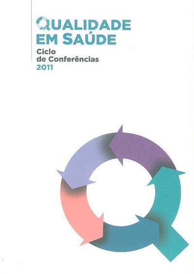 Qualidade em saúde (Ciclo de Conferências...)