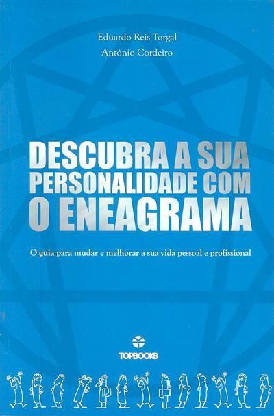 Descubra a sua personalidade com o eneagrama (Eduardo Reis Torgal, António Cordeiro)