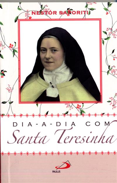 Dia-a-dia com Santa Teresinha (sel. e adapt. Néstor Saporiti)