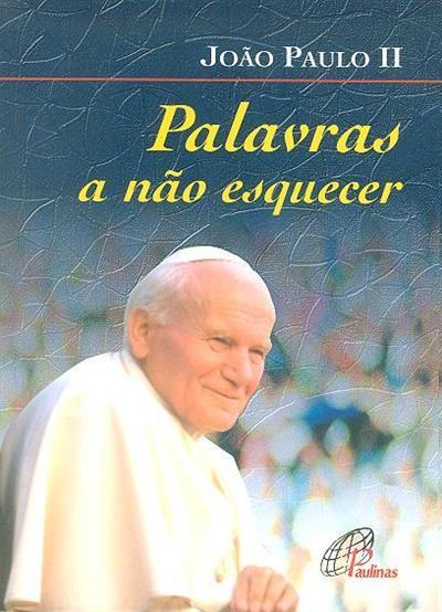Palavras a não esquecer (João Paulo II)