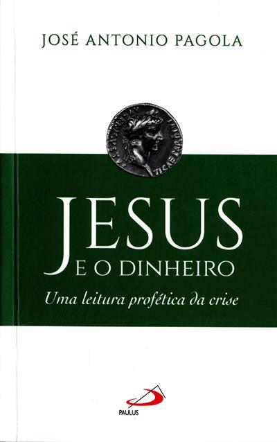 Jesus e o dinheiro (José Antonio Pagola)