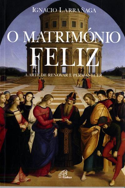 O matrimónio feliz (Ignacio Larrañaga)