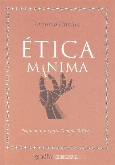Ética mínima (António Fidalgo)
