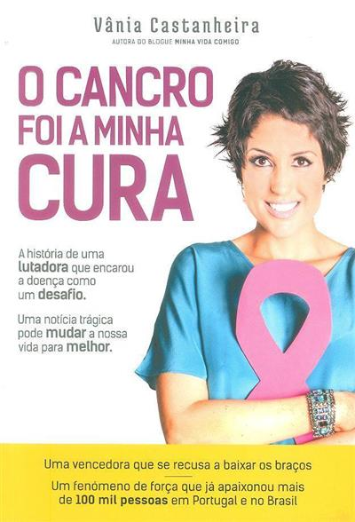 O cancro foi a minha cura (Vânia Castanheira)