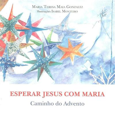 Esperar Jesus com Maria (Maria Teresa Maia Gonzalez)