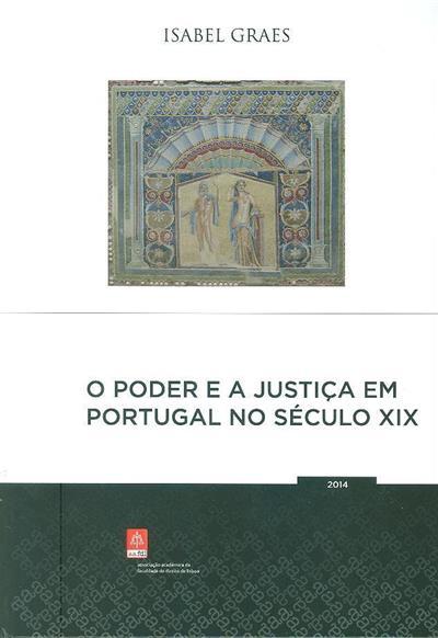 O poder e a justiça em Portugal no século XIX (Isabel Graes)