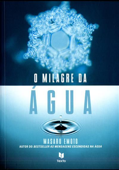 O milagre da água (Masuru Emoto)