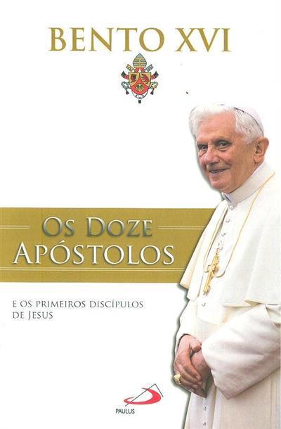 Os doze apóstolos e os primeiros discípulos de Jesus nas origens da Igreja (Bento XVI)
