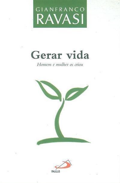 Gerar vida (Gianfranco Ravasi)