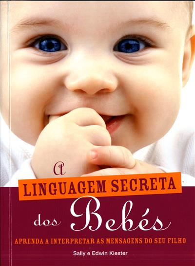 A linguagem secreta dos bebés (Sally, Edwin Kiester)