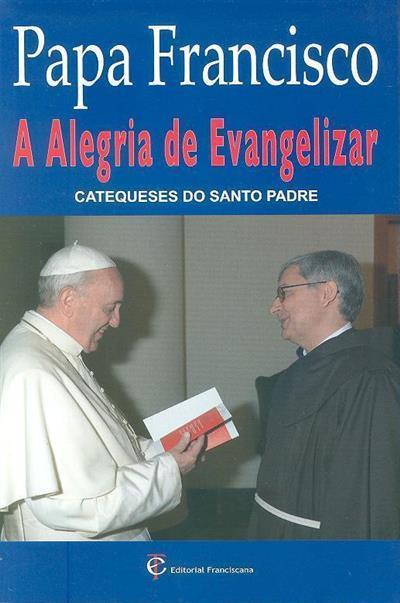 A alegria de evangelizar (Papa Francisco)
