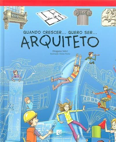 Quando crescer... quero ser... Arquiteto (Dragana Jokic)
