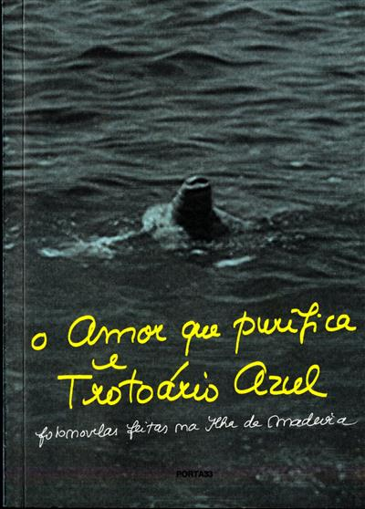 O amor que purifica e trotoário azul (René Bertholo... [et al.])