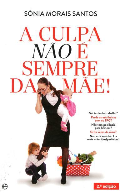 A culpa não é sempre da mãe! (Sónia Morais Santos)
