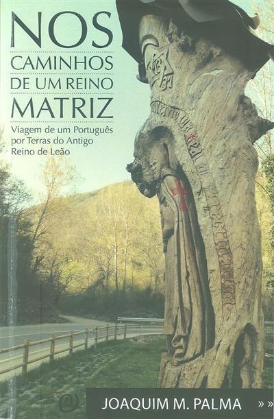 Nos caminhos de um reino matriz (Joaquim M. Palma)