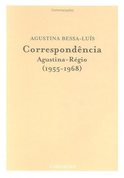 Correspondência Agustina-Régio (1955-1968) (introd. e notas Isabel Ponce de Leão)