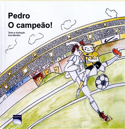 Pedro, o campeão! ; (texto Amélia Mendes)