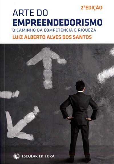 Arte do empreendedorismo (Luiz Alberto Alves dos Santos)