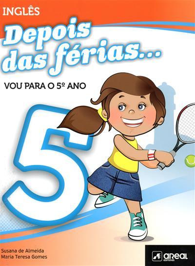 Depois das férias... vou para o 5º ano (Susana de Almeida, Maria Teresa Gomes)