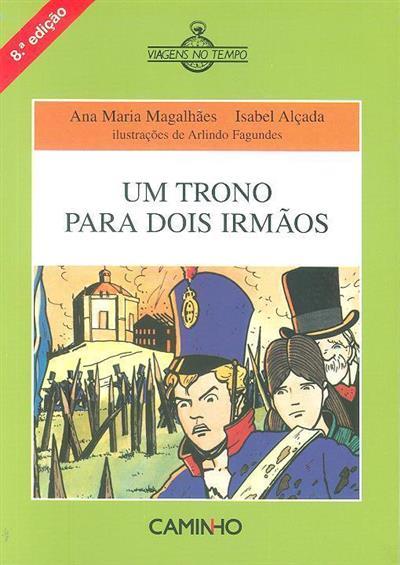 Um trono para dois irmãos (Ana Maria Magalhäes, Isabel Alçada)