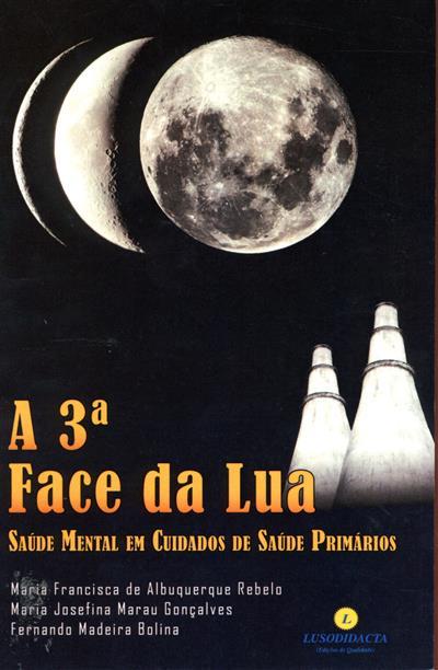 A 3ª face da lua (Maria Francisca  de Albuquerque, Maria Josefina Marau Gonçalves, Fernando Madeira Bolina)