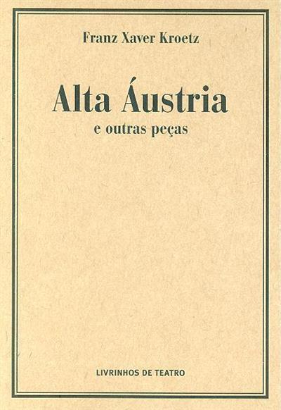 Alta Áustria e outras peças (Franz Xaver Kroetz)