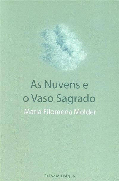 As nuvens e o vaso sagrado (Maria Filomena Molder)