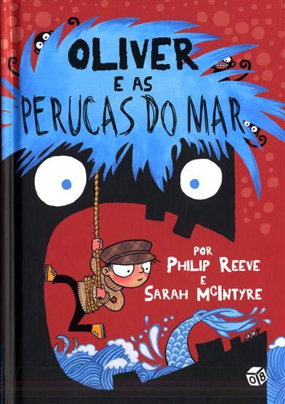 Olivier e as perucas do mar (Philip Reeve, Sarah McIntyre)