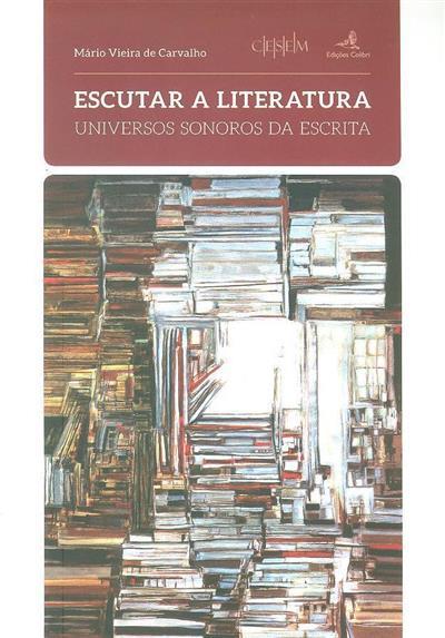 Escutar a literatura (Mário Vieira de Carvalho)
