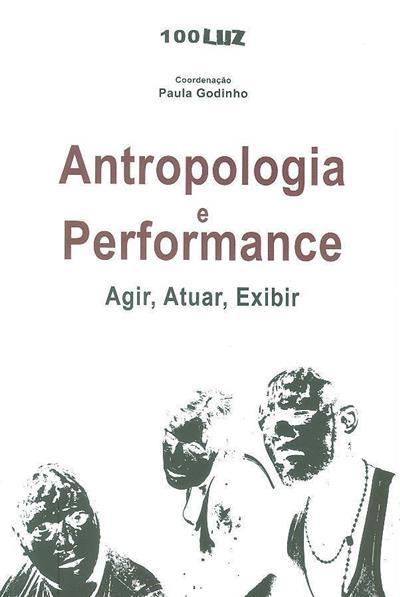 Antropologia e performance (coord. Paula Godinho)