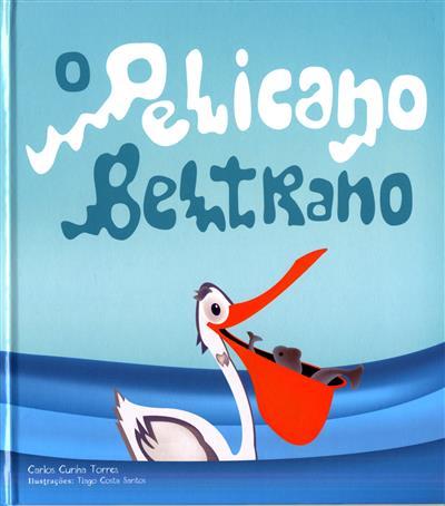 O Pelicano Beltrano (Carlos Cunha Torres)