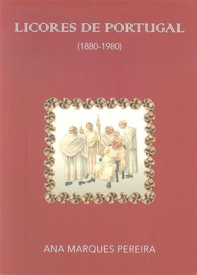 Licores de Portugal (1880-1980) (Ana Marques Pereira)
