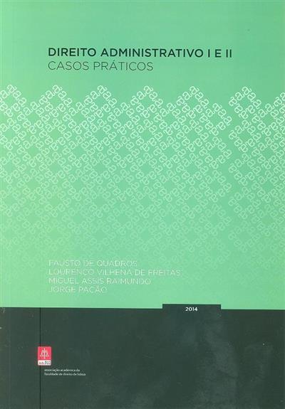 Direito administrativo I e II (Fausto de Quadros... [et al.])