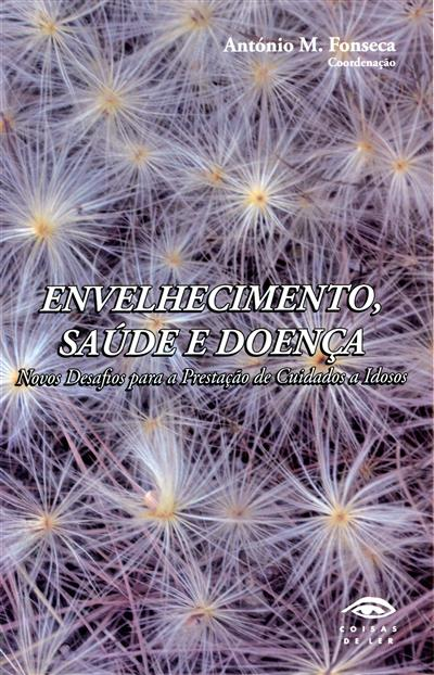 Envelhecimento, saúde e doença (coord. António M. Fonseca)