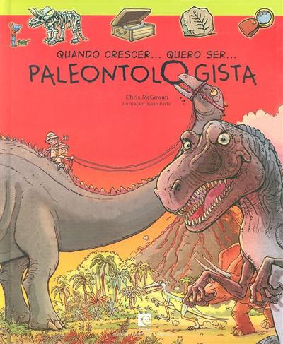 Quando crescer... quero ser... paleontologista (Chris McGowan)